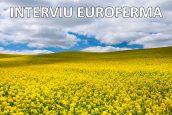 Interviu Euroferma – Agricultura zi de zi